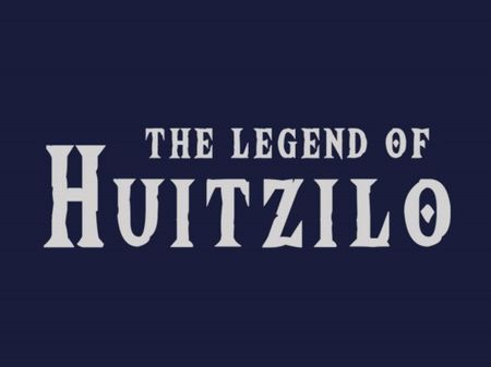 The Legend of Huitzilo