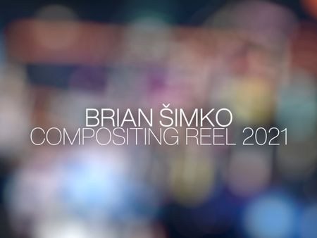 BRIAN SIMKO - COMPOSITING REEL 2021