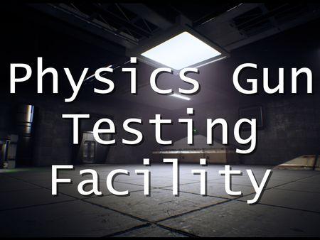 Physics Gun Testing Facility