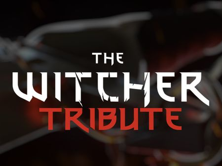 WITCHER TRIBUTE