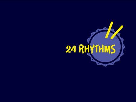24 Rhythm