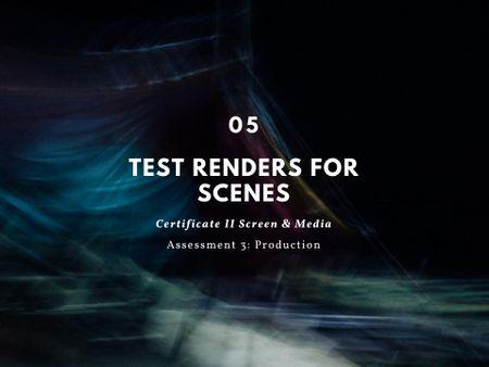Scene Test Renders Pt.5