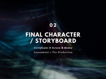 Final Character Design  & Storyboard Pt.2