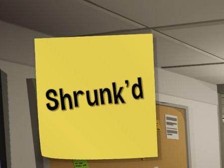 Shrunk'd