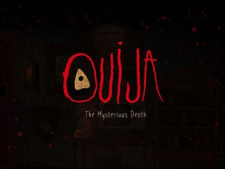 Ouija- The Mysterious Death
