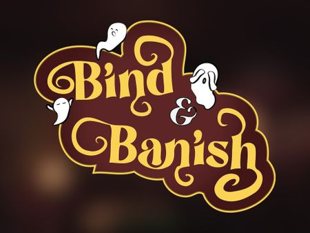 Bind & Banish - Game Project