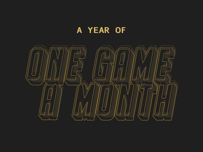 One Year Of Game A Month