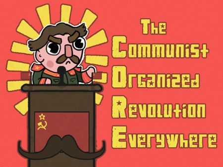the Communist Organized Revolution Everywhere