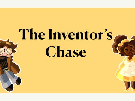 The Inventor's Chase