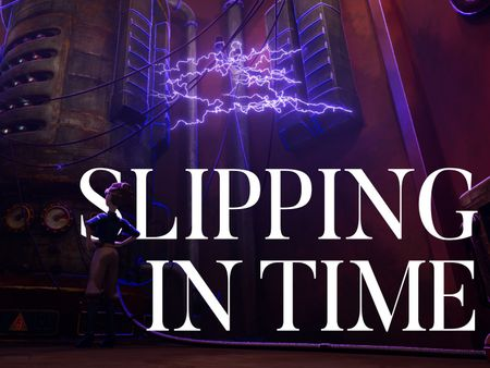Slipping in Time