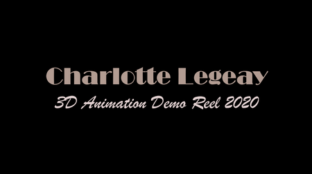 Charlotte LEGEAY | Animation Demo Reel 2020