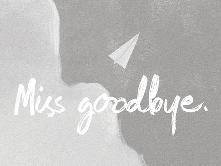 Miss goodbye