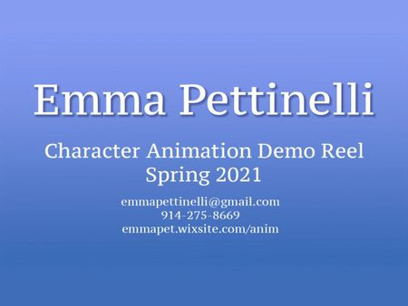 Emma Pettinelli - Character Animation Demo Reel: Spring 2021