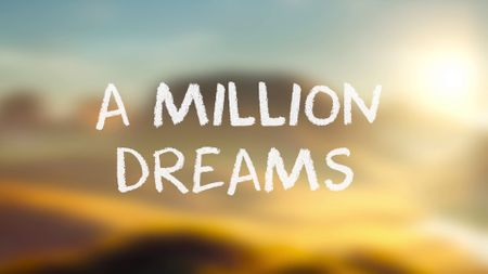 A million dreams : A 3D animated short teaser