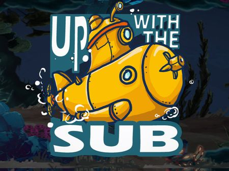 Up with the Sub!