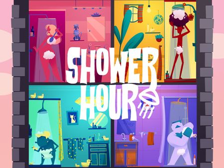 Shower Hour - Backgrounds