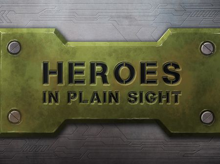 Heroes In Plain Sight