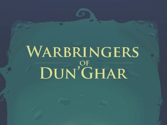 Warbringers of Dun'Ghar