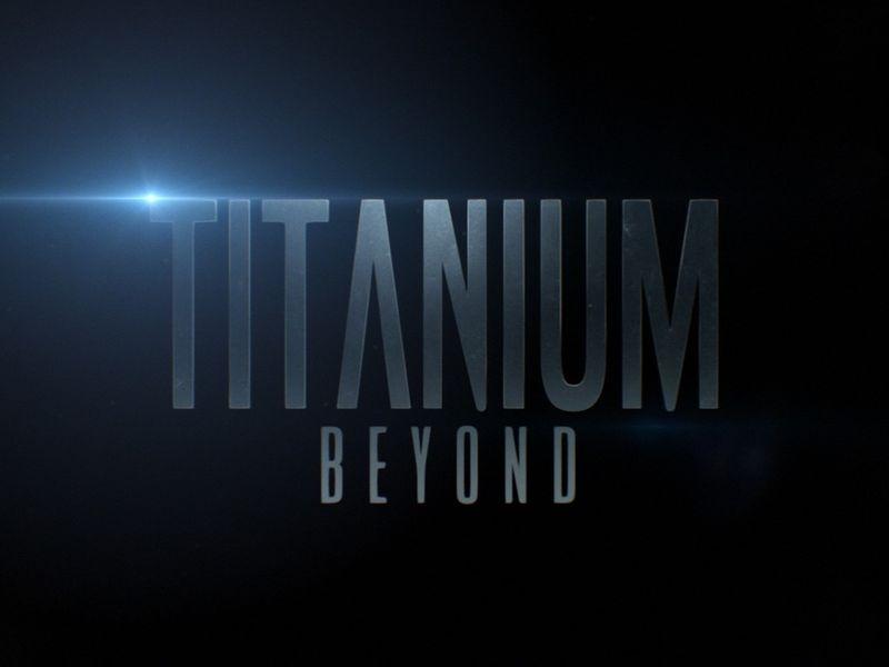 Titanium Beyond