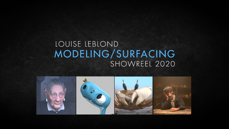 Louise Leblond- Showreel july 2020- modeling surfacing