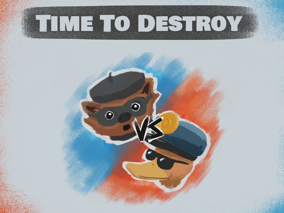 Time To Destroy!