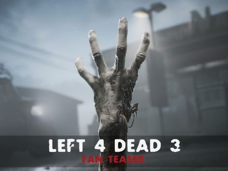 Left 4 Dead 3 (Fan teaser)