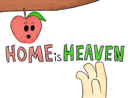 Home Is Heaven!