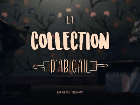 La collection d'Abigaïl