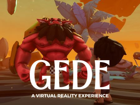 Gede, A Virtual Reality Experience