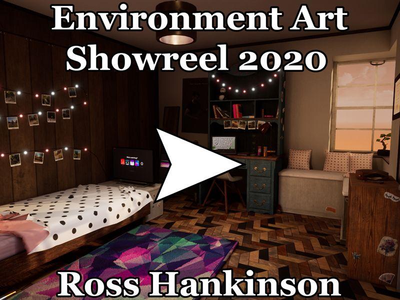 Ross Hankinson 3D Environment Artist Showreel Spring 2020