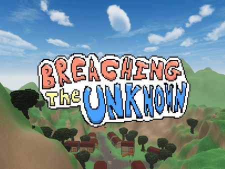 Breaching the Unknown
