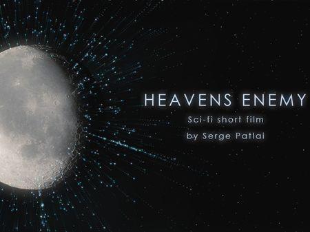 "Sci-fi short film ""HEAVENS ENEMY"""