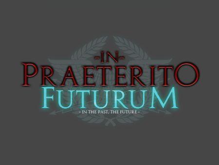 In Praeterito Futurum (Continued)
