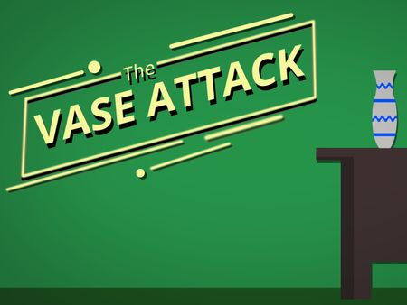 Vase attack