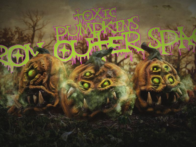 Toxic Pumpkins from Outer Space