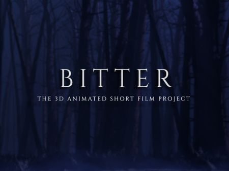 Bitter : The 3D animated short film project