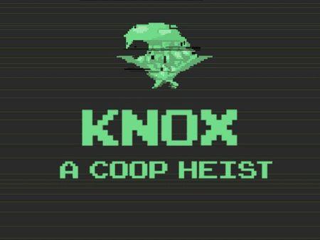Knox : A Coop Heist